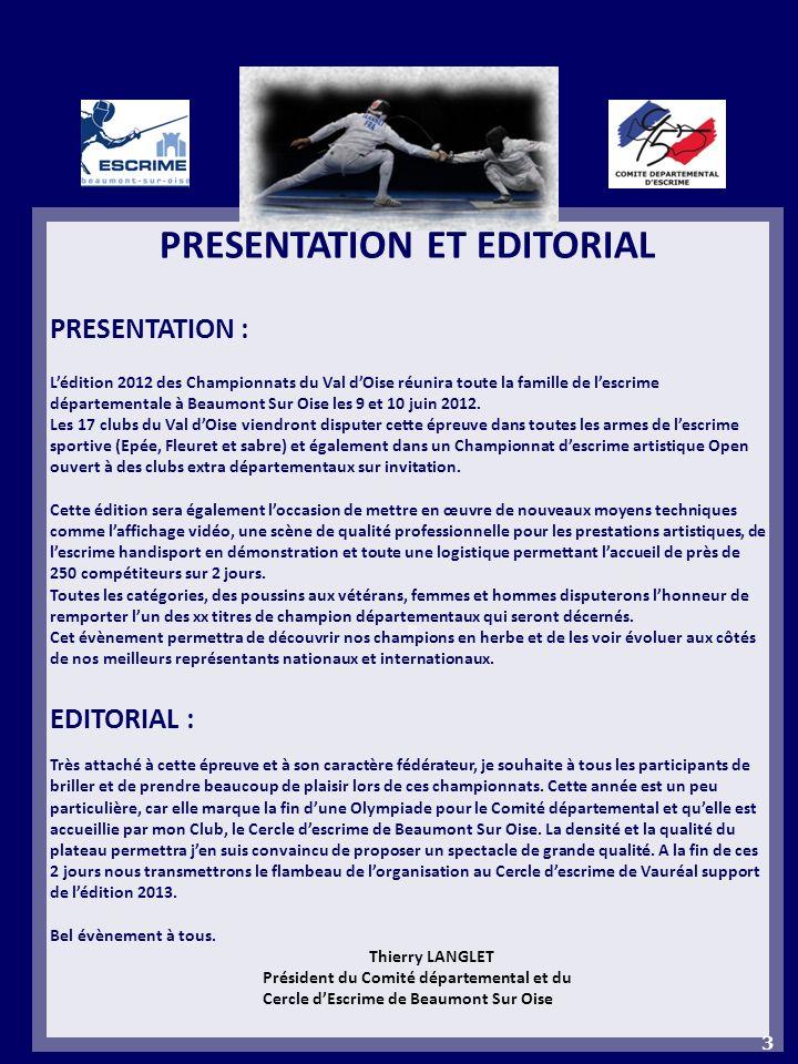 PRESENTATION ET EDITORIAL PRESENTATION : Lédition 2012 des Championnats du Val dOise réunira toute la famille de lescrime départementale à Beaumont Sur Oise les 9 et 10 juin 2012.