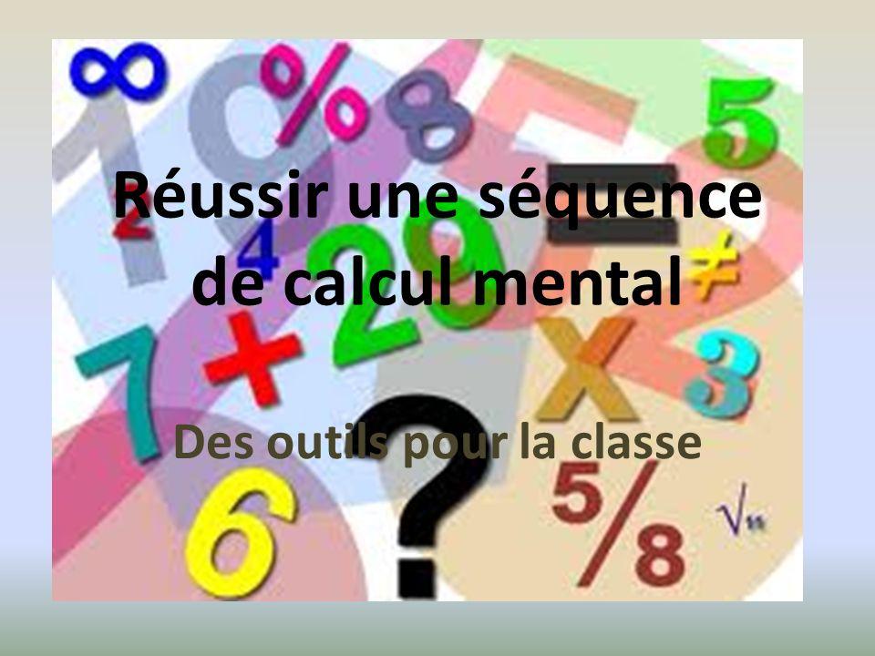 Réussir une séquence de calcul mental Des outils pour la classe