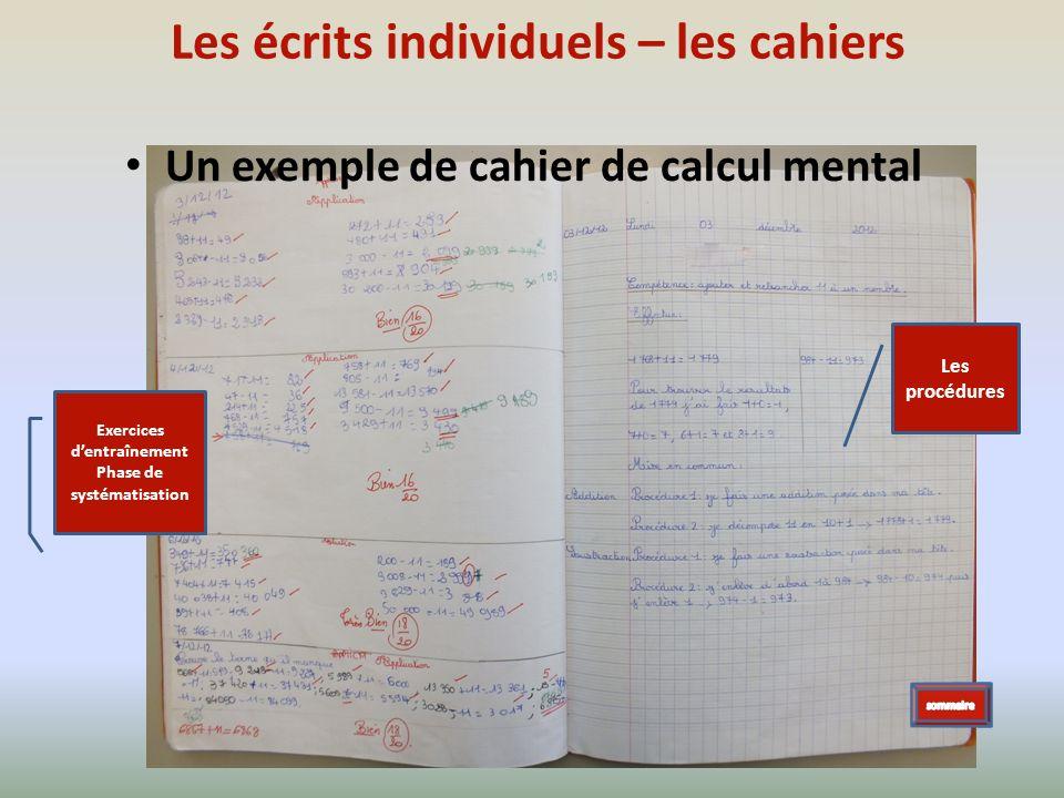 Les écrits individuels – les cahiers Un exemple de cahier de calcul mental Exercices dentraînement Phase de systématisation Les procédures