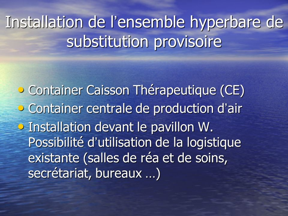 Installation de l ensemble hyperbare de substitution provisoire Container Caisson Thérapeutique (CE) Container Caisson Thérapeutique (CE) Container ce