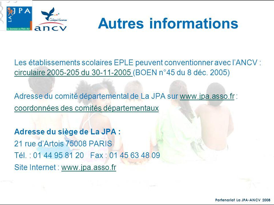 Partenariat La JPA-ANCV 2008 Autres informations Les établissements scolaires EPLE peuvent conventionner avec lANCV : circulaire 2005-205 du 30-11-200