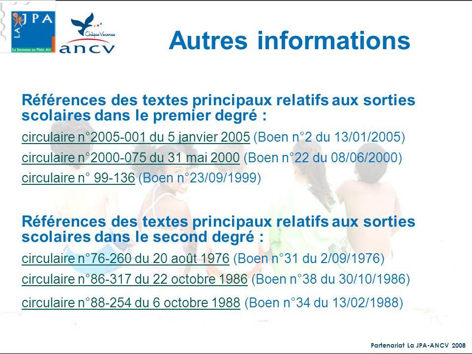 Partenariat La JPA-ANCV 2008 Références des textes principaux relatifs aux sorties scolaires dans le premier degré : circulaire n°2005-001 du 5 janvie