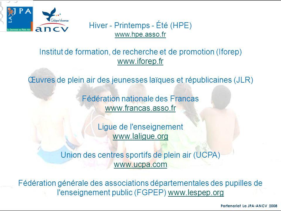 Partenariat La JPA-ANCV 2008 Hiver - Printemps - Été (HPE) www.hpe.asso.fr Institut de formation, de recherche et de promotion (Iforep) www.iforep.fr