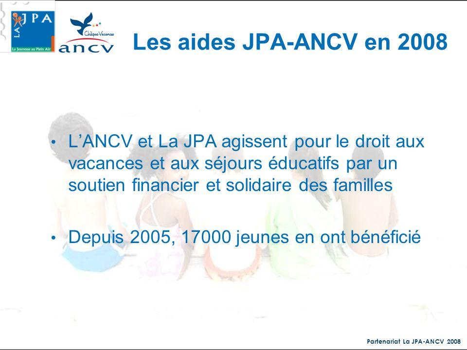 Partenariat La JPA-ANCV 2008 LANCV et La JPA agissent pour le droit aux vacances et aux séjours éducatifs par un soutien financier et solidaire des fa