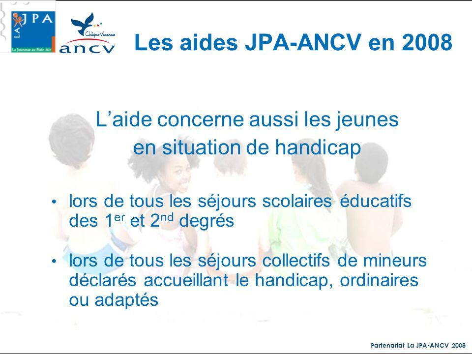 Partenariat La JPA-ANCV 2008 Laide concerne aussi les jeunes en situation de handicap lors de tous les séjours scolaires éducatifs des 1 er et 2 nd de