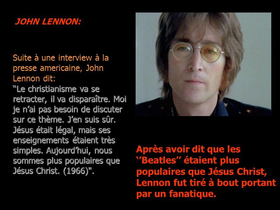 Suite à une interview à la presse americaine, John Lennon dit: Le christianisme va se retracter, il va disparaître.