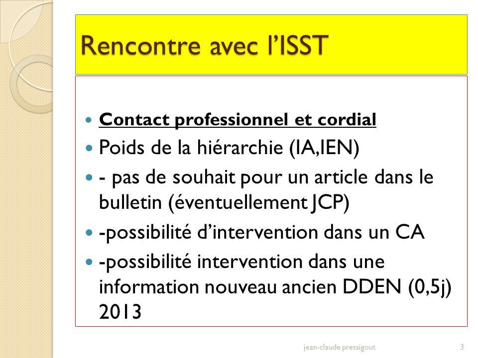 Rencontre avec lISST Contact professionnel et cordial Poids de la hiérarchie (IA,IEN) - pas de souhait pour un article dans le bulletin (éventuellemen