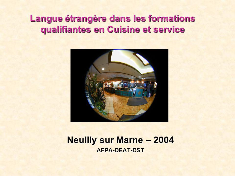 Langue étrangère dans les formations qualifiantes en Cuisine et service Neuilly sur Marne – 2004 AFPA-DEAT-DST