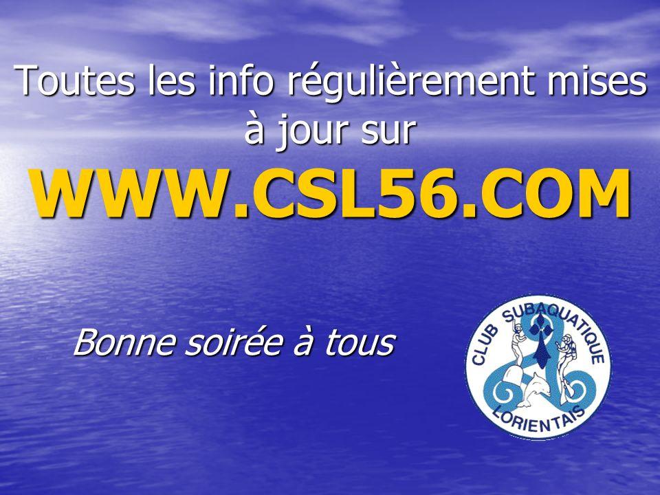 Toutes les info régulièrement mises à jour sur WWW.CSL56.COM Bonne soirée à tous