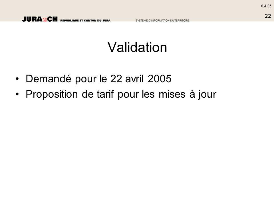 8.4.05 22 Validation Demandé pour le 22 avril 2005 Proposition de tarif pour les mises à jour
