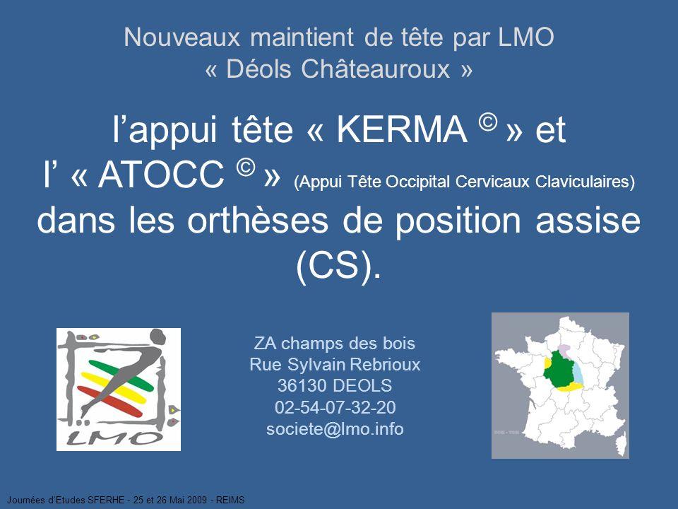 lappui tête « KERMA © » et l « ATOCC © » (Appui Tête Occipital Cervicaux Claviculaires) dans les orthèses de position assise (CS). Nouveaux maintient