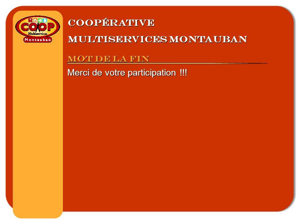 Coopérative multiservices montauban Mot de la fin Merci de votre participation !!!