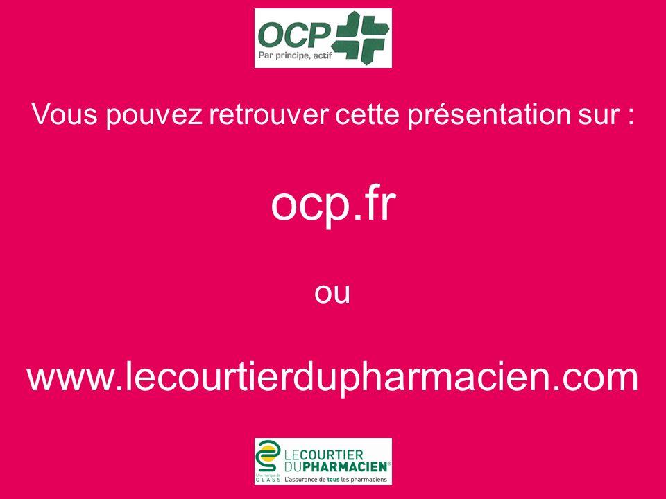 Vous pouvez retrouver cette présentation sur : ocp.fr ou www.lecourtierdupharmacien.com