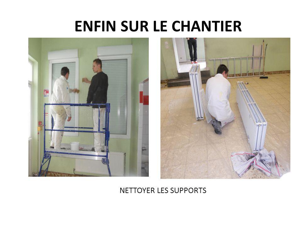 NETTOYER LES SUPPORTS ENFIN SUR LE CHANTIER