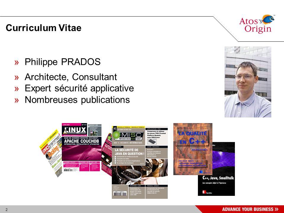 2 Curriculum Vitae »Philippe PRADOS »Architecte, Consultant »Expert sécurité applicative »Nombreuses publications