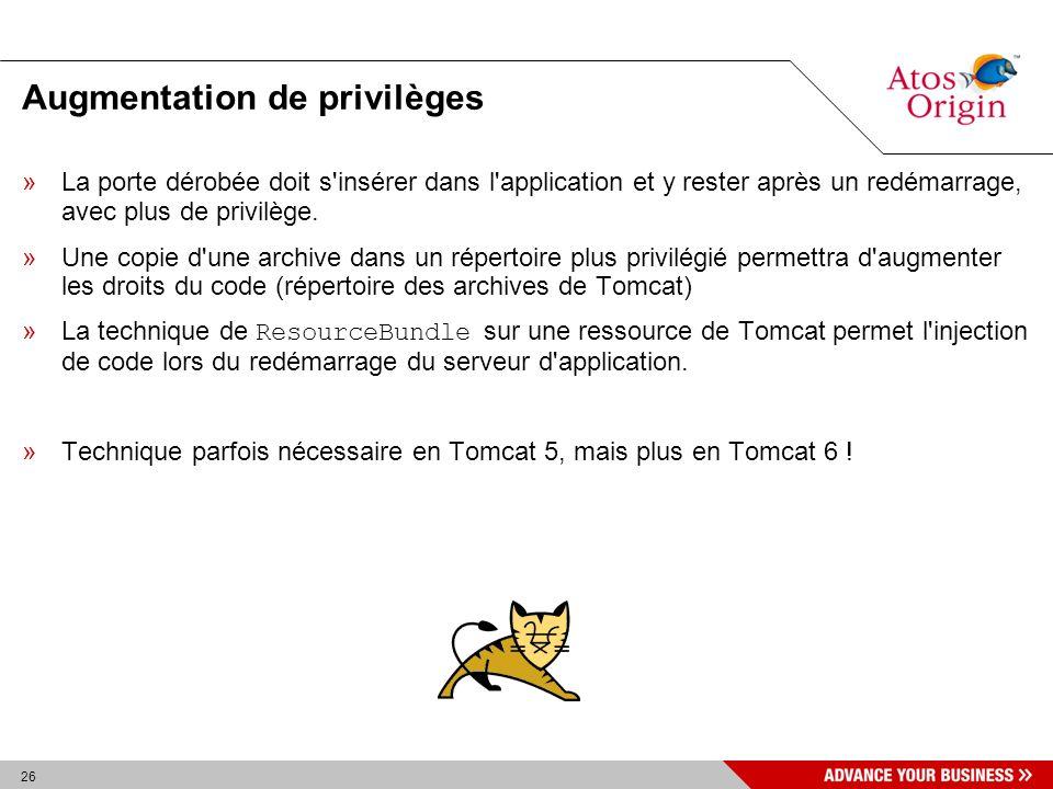 26 Augmentation de privilèges »La porte dérobée doit s'insérer dans l'application et y rester après un redémarrage, avec plus de privilège. »Une copie