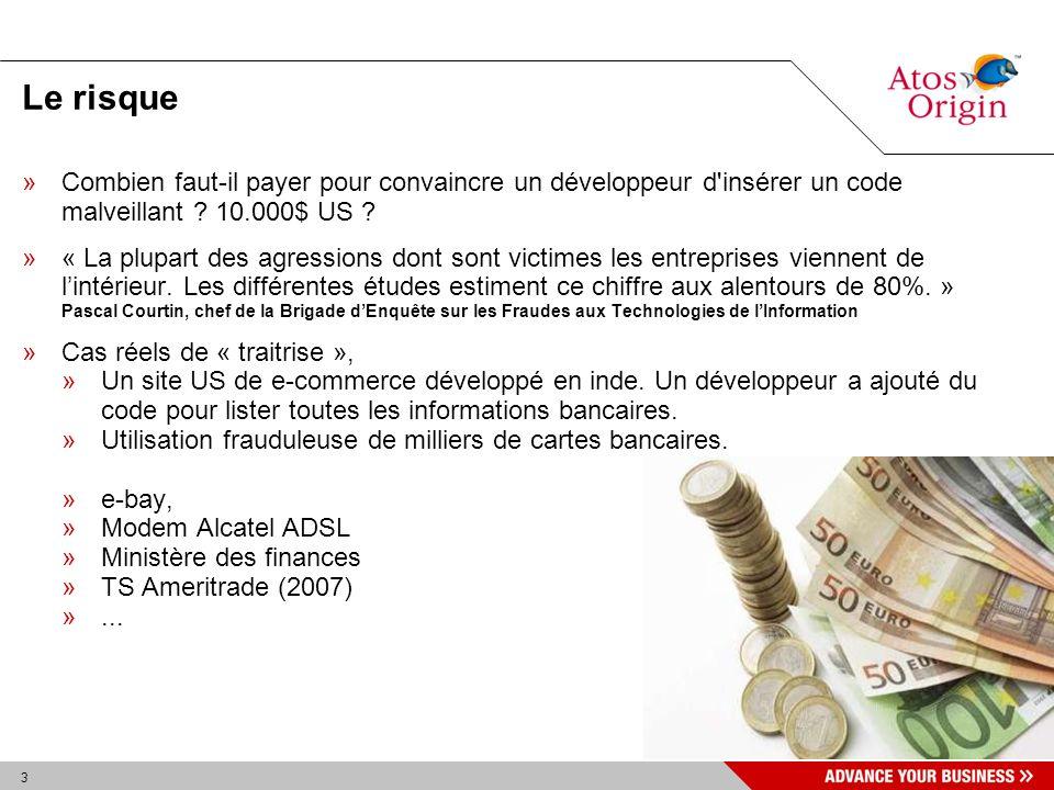 3 Le risque »Combien faut-il payer pour convaincre un développeur d'insérer un code malveillant ? 10.000$ US ? »« La plupart des agressions dont sont