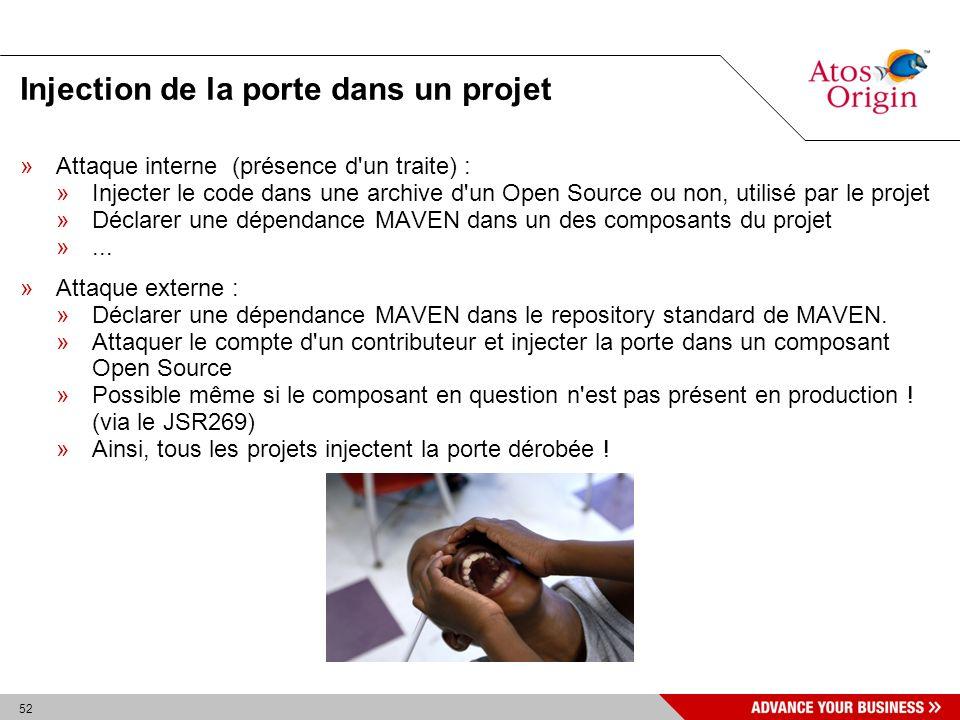52 Injection de la porte dans un projet »Attaque interne (présence d'un traite) : »Injecter le code dans une archive d'un Open Source ou non, utilisé
