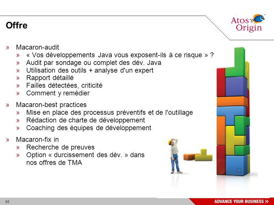 65 Offre »Macaron-audit »« Vos développements Java vous exposent-ils à ce risque » ? »Audit par sondage ou complet des dév. Java »Utilisation des outi