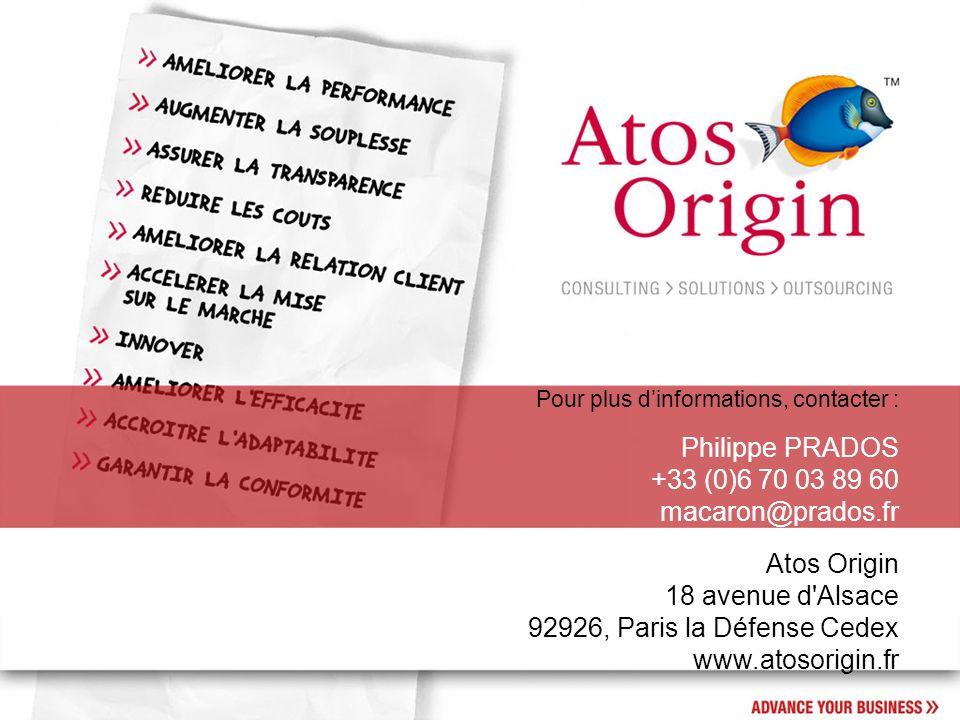 Pour plus dinformations, contacter : Philippe PRADOS +33 (0)6 70 03 89 60 macaron@prados.fr Atos Origin 18 avenue d'Alsace 92926, Paris la Défense Ced
