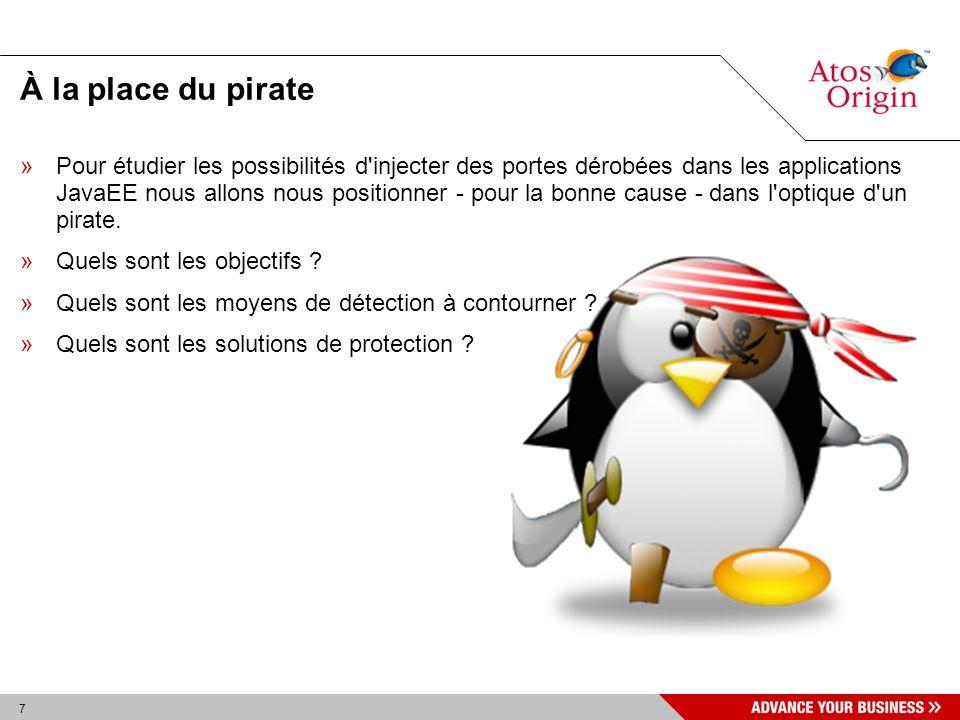 7 À la place du pirate »Pour étudier les possibilités d'injecter des portes dérobées dans les applications JavaEE nous allons nous positionner - pour
