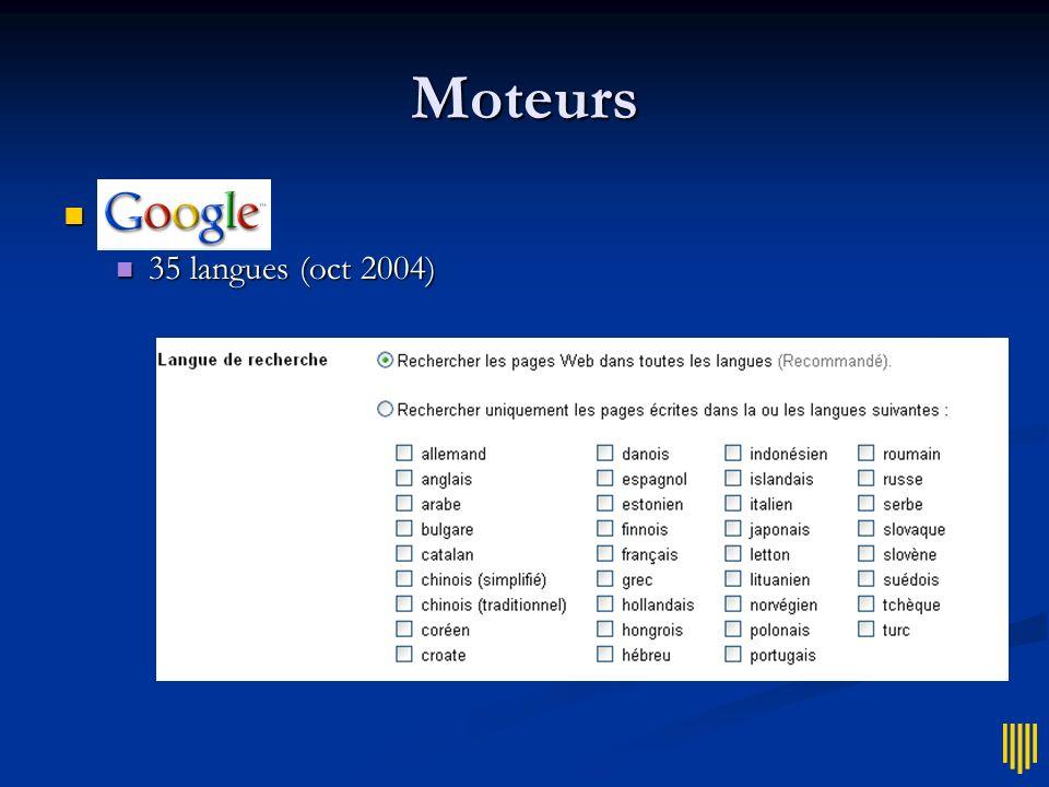 Moteurs Google = Google = 35 langues (oct 2004) 35 langues (oct 2004)