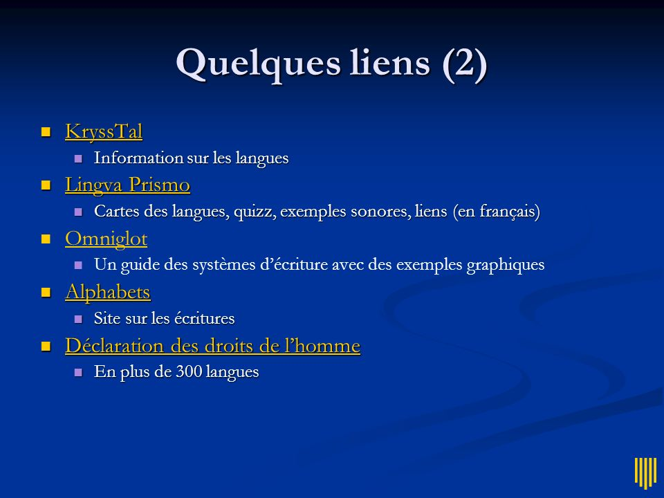 Quelques liens (2) KryssTal KryssTal KryssTal Information sur les langues Information sur les langues Lingva Prismo Lingva Prismo Lingva Prismo Lingva