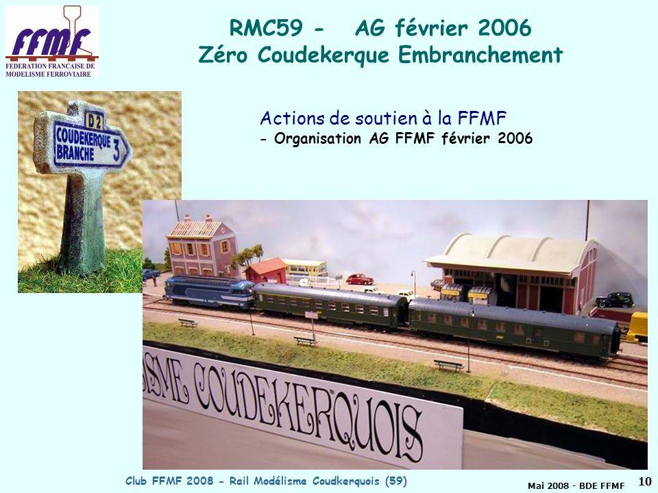 Mai 2008 - BDE FFMF Club FFMF 2008 - Rail Modélisme Coudkerquois (59)9 RMC59 - AG février 2006 Coudekerque-Branche Actions de soutien à la FFMF - Organisation AG FFMF février 2006