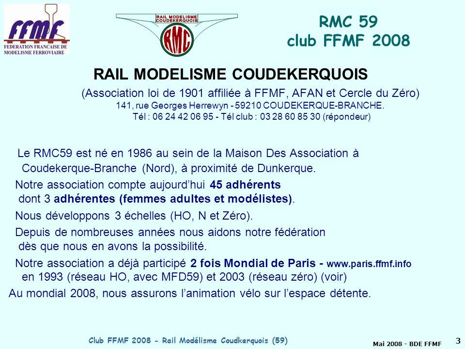 Mai 2008 - BDE FFMF Club FFMF 2008 - Rail Modélisme Coudkerquois (59)2 Club FFMF de lannée 2008 : les nommés 37 Membres Ca et DR consultés par courriel ont choisi RMC 59