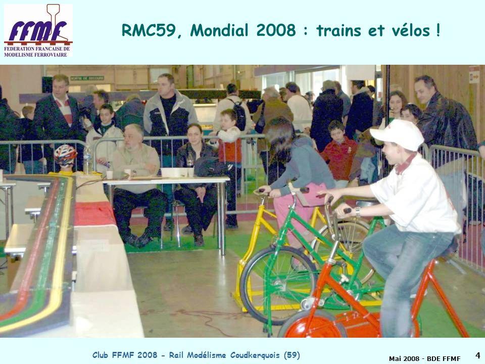 Mai 2008 - BDE FFMF Club FFMF 2008 - Rail Modélisme Coudkerquois (59)3 RMC 59 club FFMF 2008 RAIL MODELISME COUDEKERQUOIS (Association loi de 1901 affiliée à FFMF, AFAN et Cercle du Zéro) 141, rue Georges Herrewyn - 59210 COUDEKERQUE-BRANCHE.