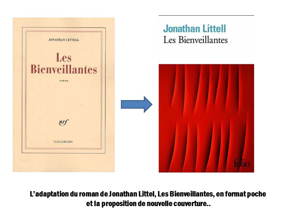 Ladaptation du roman de Jonathan Littel, Les Bienveillantes, en format poche et la proposition de nouvelle couverture..