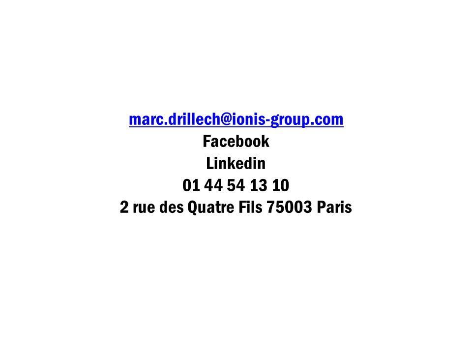 marc.drillech@ionis-group.com marc.drillech@ionis-group.com Facebook Linkedin 01 44 54 13 10 2 rue des Quatre Fils 75003 Paris