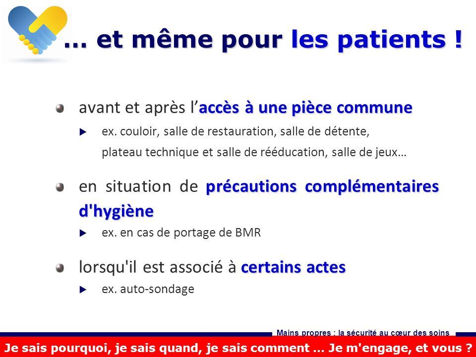 Je sais pourquoi, je sais quand, je sais comment … Je m'engage, et vous ? Mains propres : la sécurité au cœur des soins … et même pour les patients !