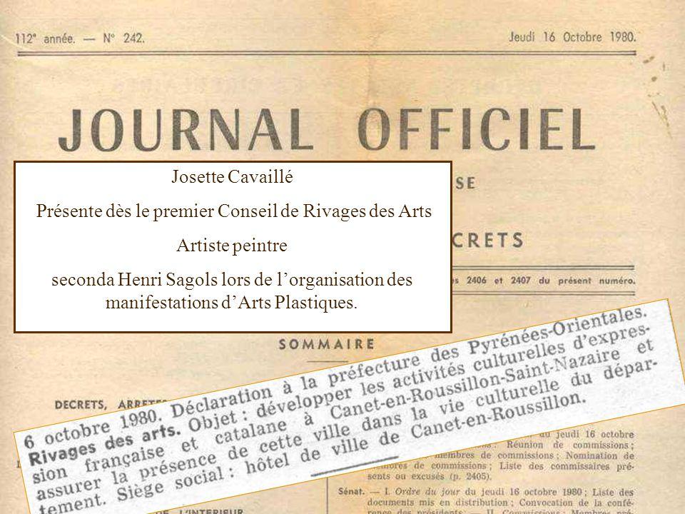 Josette Cavaillé Présente dès le premier Conseil de Rivages des Arts Artiste peintre seconda Henri Sagols lors de lorganisation des manifestations dAr