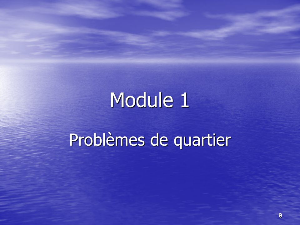 9 Module 1 Problèmes de quartier