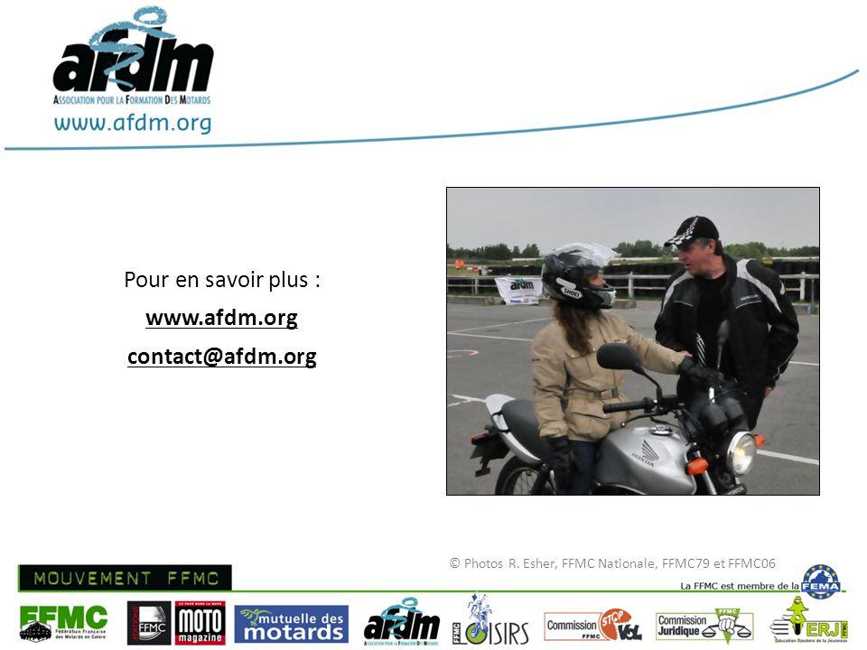 Pour en savoir plus : www.afdm.org contact@afdm.org © Photos R. Esher, FFMC Nationale, FFMC79 et FFMC06