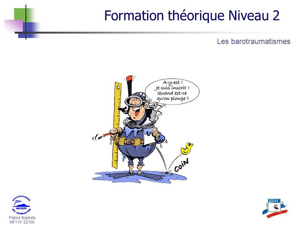 Patrick Baptiste MF1 N° 22108 Formation théorique Niveau 2 Les barotraumatismes