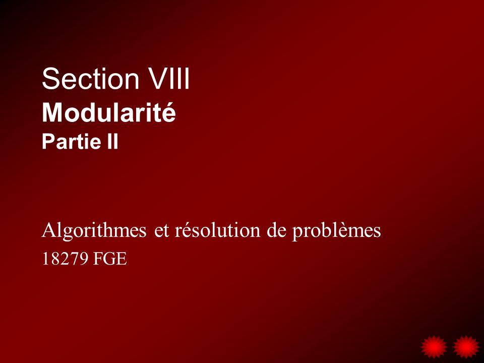 Section VIII Modularité Partie II Algorithmes et résolution de problèmes 18279 FGE