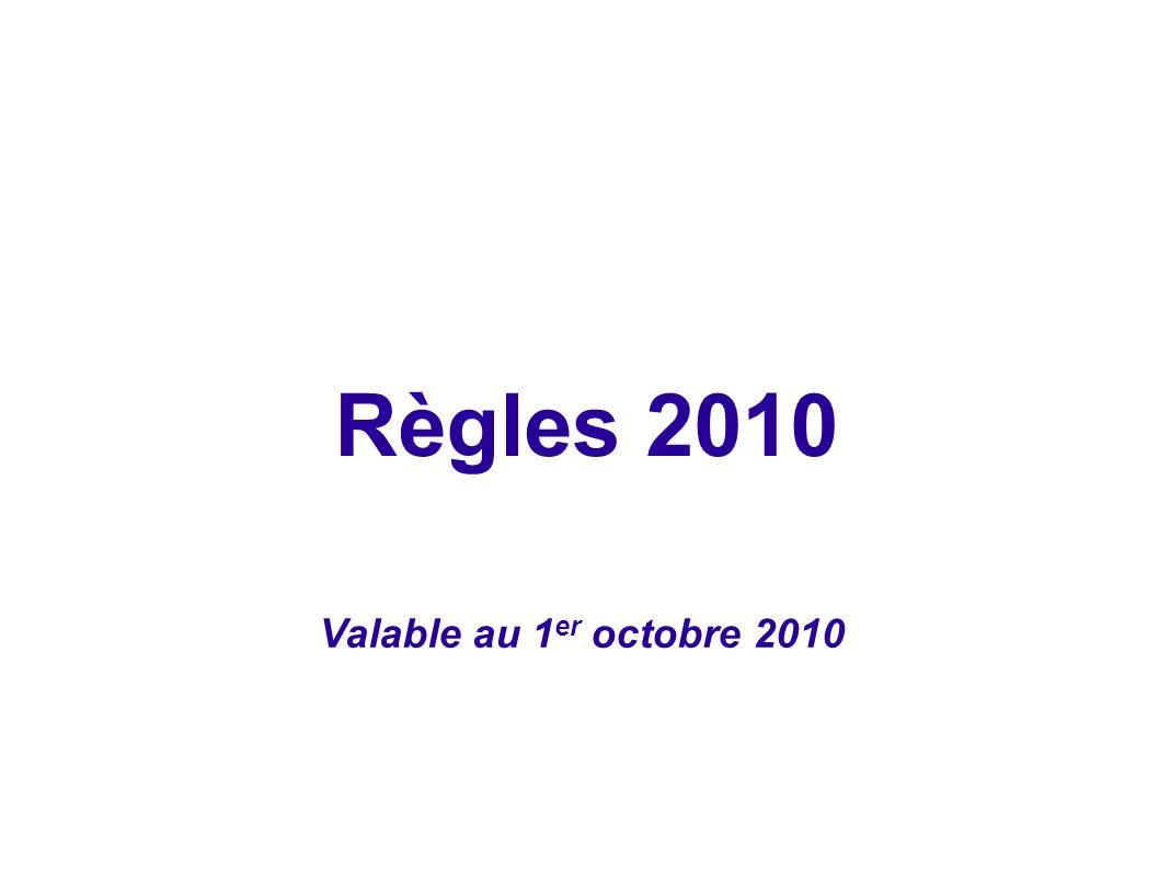 Règles 2010 Valable au 1 er octobre 2010