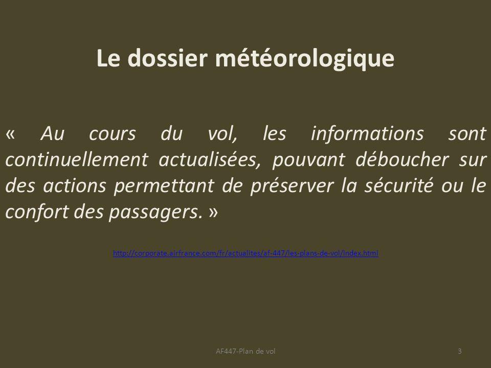 3 Le dossier météorologique « Au cours du vol, les informations sont continuellement actualisées, pouvant déboucher sur des actions permettant de prés