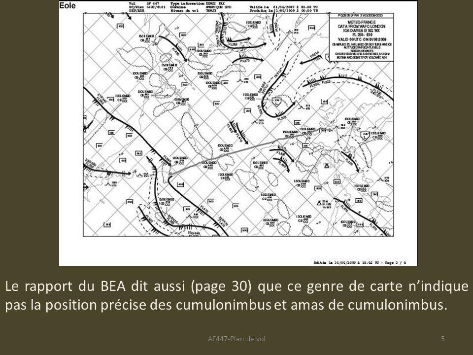 AF447-Plan de vol5 Le rapport du BEA dit aussi (page 30) que ce genre de carte nindique pas la position précise des cumulonimbus et amas de cumulonimb