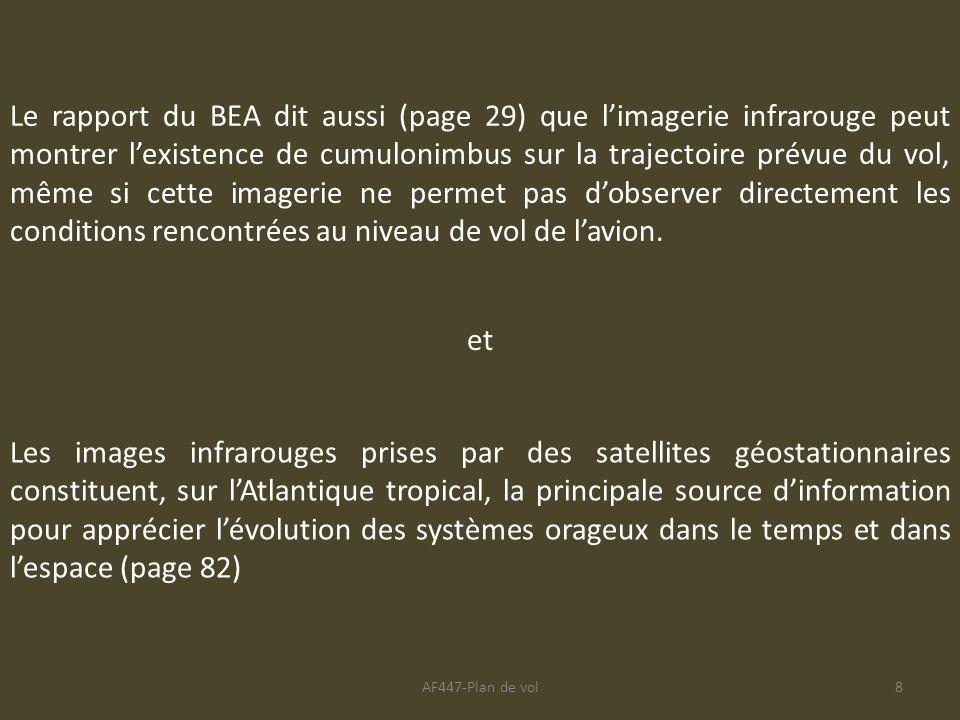 AF447-Plan de vol8 Le rapport du BEA dit aussi (page 29) que limagerie infrarouge peut montrer lexistence de cumulonimbus sur la trajectoire prévue du