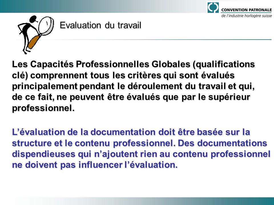 Evaluation du travail Les Capacités Professionnelles Globales (qualifications clé) comprennent tous les critères qui sont évalués principalement penda