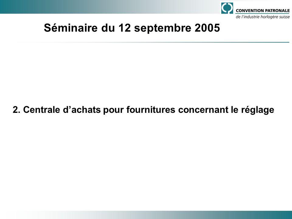 2. Centrale dachats pour fournitures concernant le réglage Séminaire du 12 septembre 2005
