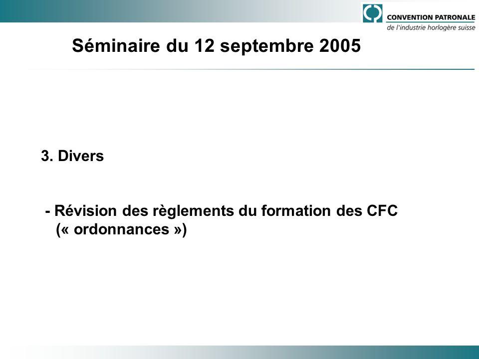 Séminaire du 12 septembre 2005 3. Divers - Révision des règlements du formation des CFC (« ordonnances »)