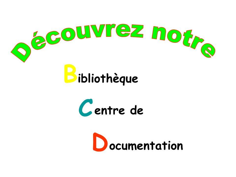B C D ibliothèque entre de ocumentation