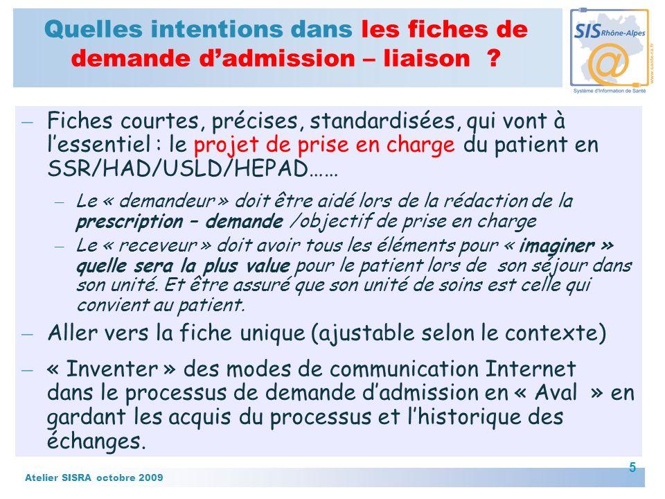Atelier SISRA octobre 2009 5 Quelles intentions dans les fiches de demande dadmission – liaison .