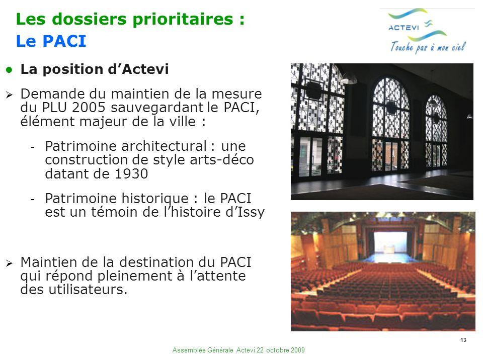 13 Assemblée Générale Actevi 22 octobre 2009 La position dActevi Demande du maintien de la mesure du PLU 2005 sauvegardant le PACI, élément majeur de