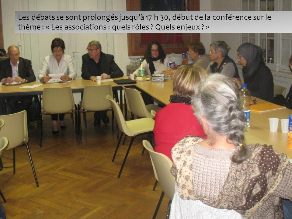 Les débats se sont prolongés jusquà 17 h 30, début de la conférence sur le thème : « Les associations : quels rôles .