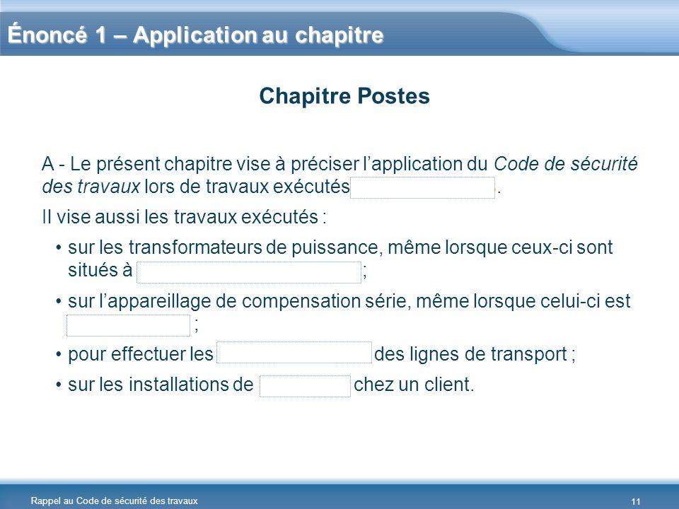Rappel au Code de sécurité des travaux Énoncé 1 – Application au chapitre A - Le présent chapitre vise à préciser lapplication du Code de sécurité des